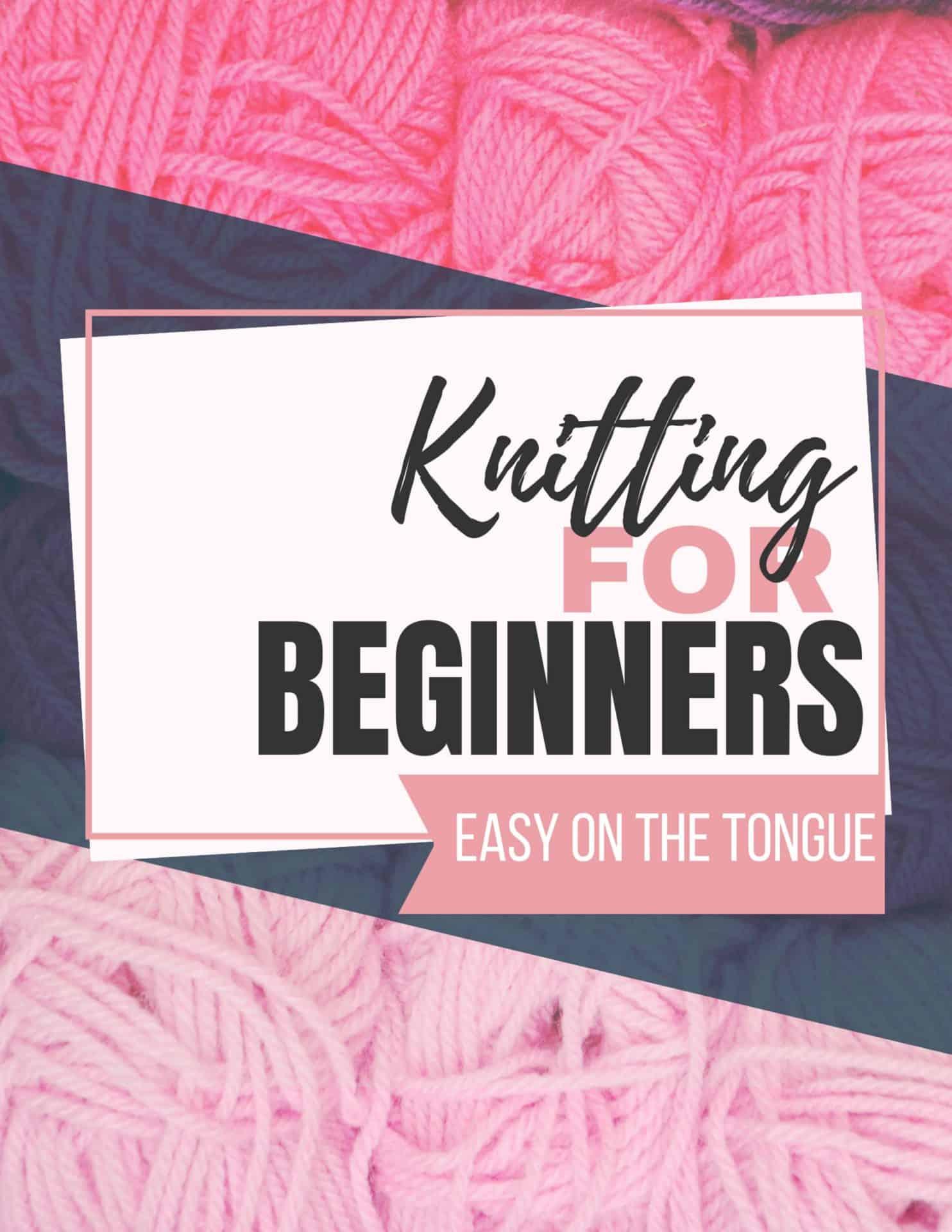 Knitting for Beginners E book Part 1